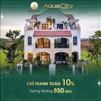 Aqua City  - mở bán phân khu mới - giá gốc CĐT chỉ từ 7 tỷ chiết khấu lên đến 8% trong tháng 6
