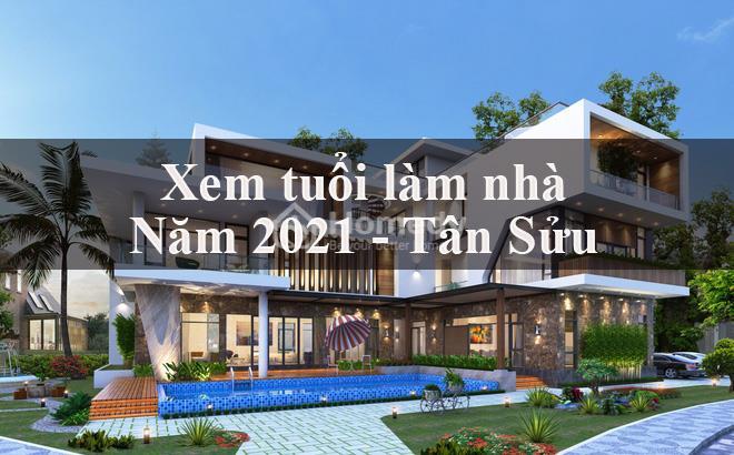 tuổi đẹp làm nhà năm 2021