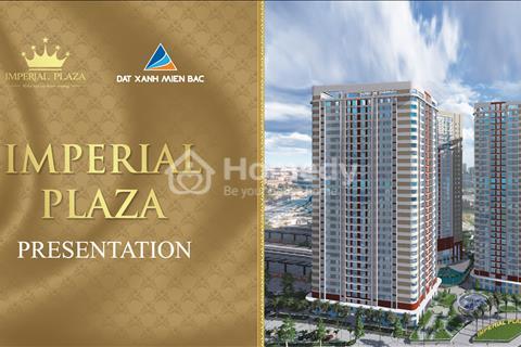 Mở bán dự án Imperial Plaza 360 Giải Phóng với ưu đãi cực tốt !!!