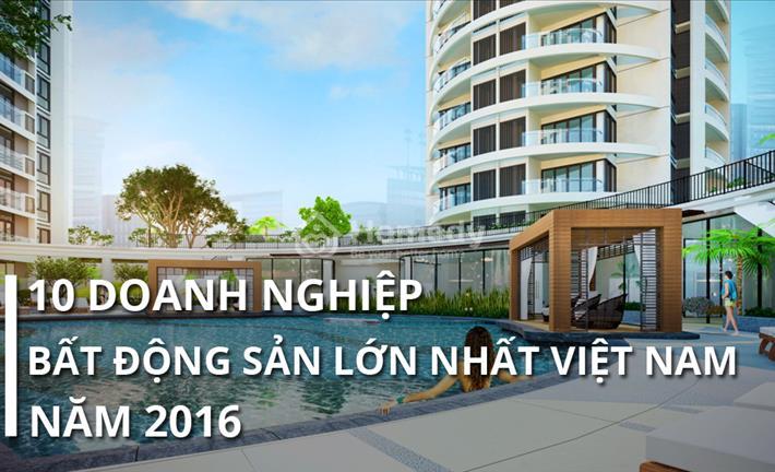 Các doanh nghiệp bất động sản lớn nhất Việt Nam năm 2016