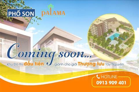 Mở bán dự án khu đô thị Buôn Hồ Palama_Đẳng cấp đại ngàn