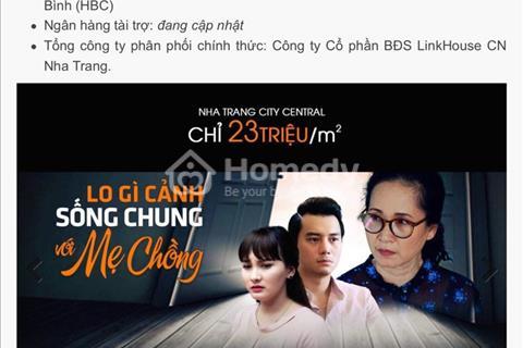 Mở bán căn hộ cao cấp Nha Trang City Central - giá ưu đãi - chiết khấu cao - thanh toán linh hoạt