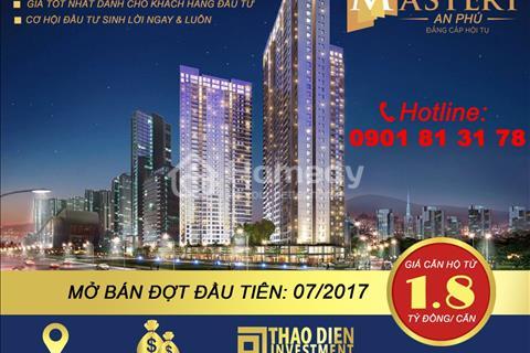 Căn hộ Masteri An Phú, đợt đầu tiên, từ 35 triệu / m2, có nội thất, ngay Metro, Vincom