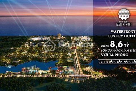 """"""" Kinh doanh lâu dài - Đầu tư vững chãi """" Waterfront Luxury Hotels"""