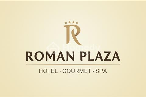 Roman  Plaza  -  Giá  Trực  Tiếp Từ  Chủ  Đầu Tư