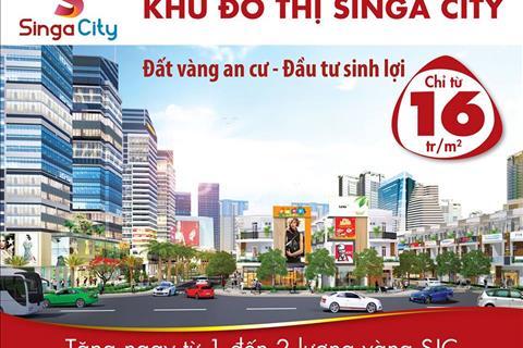 Đất nền dự án Singa city, giá chỉ 16 tr/m2, ngân hàng hỗ trợ 60%, tặng 1 - 2 cây vàng SJC