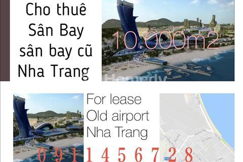 Cho thuê 10.000 m2 mặt bằng ở  vị trí sân bay cũ Nha Trang