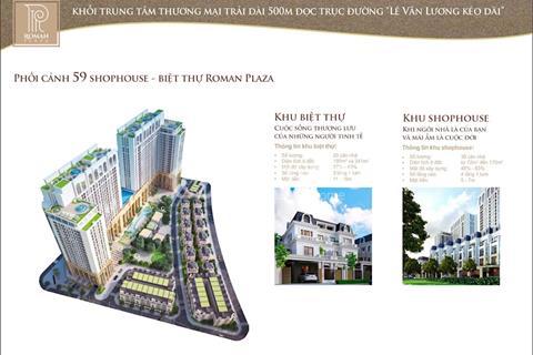Bán liền kề biệt thự Roman Plaza - suất ngoại giao giá hấp dẫn nhất thị trường