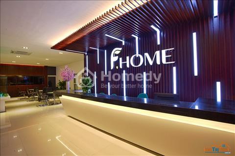 Bán căn hộ F - Home rẻ nhất, nhiều tiện ích nhất ngay trung tâm thành phố. Liên hệ BĐS Mizuland