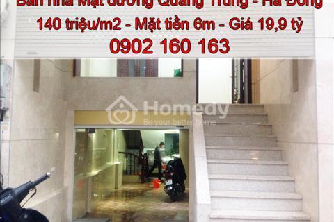 Bán nhà mặt đường Quang Trung, Hà Đông, mặt tiền 6m, giá 140 triệu/m2