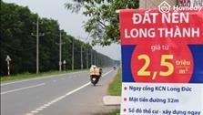 Đất Long Thành: Đầu tháng 2 tỷ, cuối tháng 4 tỷ