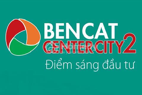 Khu đô thị Bến Cát Center City 2